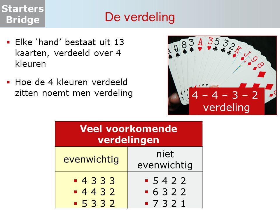 Starters Bridge De verdeling  Elke 'hand' bestaat uit 13 kaarten, verdeeld over 4 kleuren  Hoe de 4 kleuren verdeeld zitten noemt men verdeling 4 –