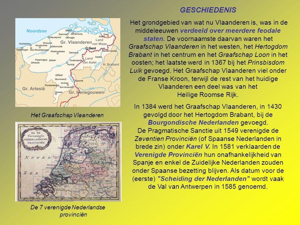 GESCHIEDENIS Het grondgebied van wat nu Vlaanderen is, was in de middeleeuwen verdeeld over meerdere feodale staten.
