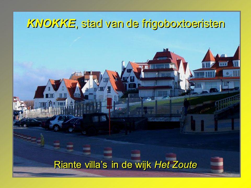 KNOKKE, stad van de frigoboxtoeristen Riante villa's in de wijk Het Zoute