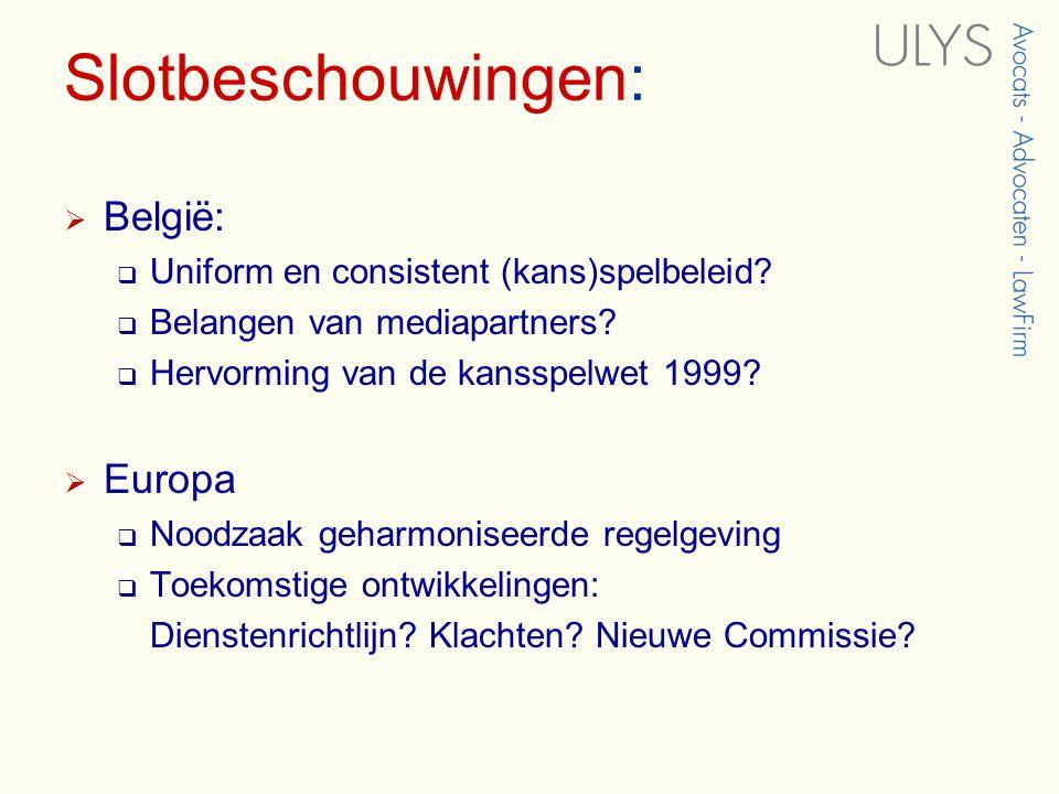 Slotbeschouwingen:  België:  Uniform en consistent (kans)spelbeleid.