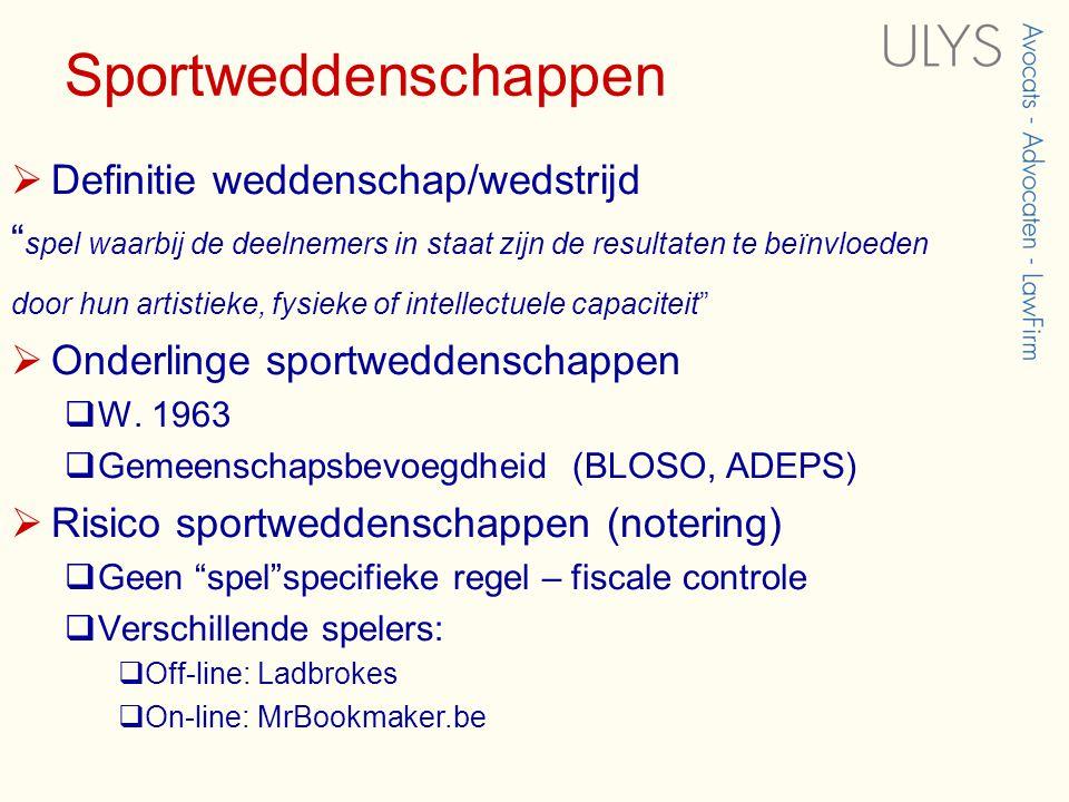 Sportweddenschappen  Definitie weddenschap/wedstrijd spel waarbij de deelnemers in staat zijn de resultaten te beïnvloeden door hun artistieke, fysieke of intellectuele capaciteit  Onderlinge sportweddenschappen  W.