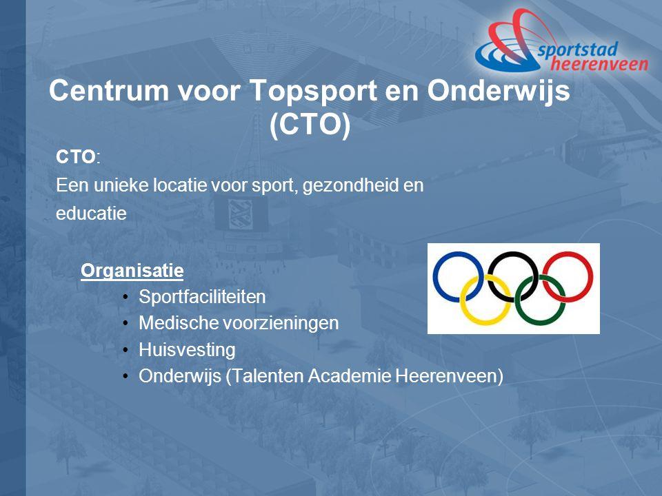 Centrum voor Topsport en Onderwijs (CTO) CTO: Een unieke locatie voor sport, gezondheid en educatie Organisatie Sportfaciliteiten Medische voorzieningen Huisvesting Onderwijs (Talenten Academie Heerenveen)