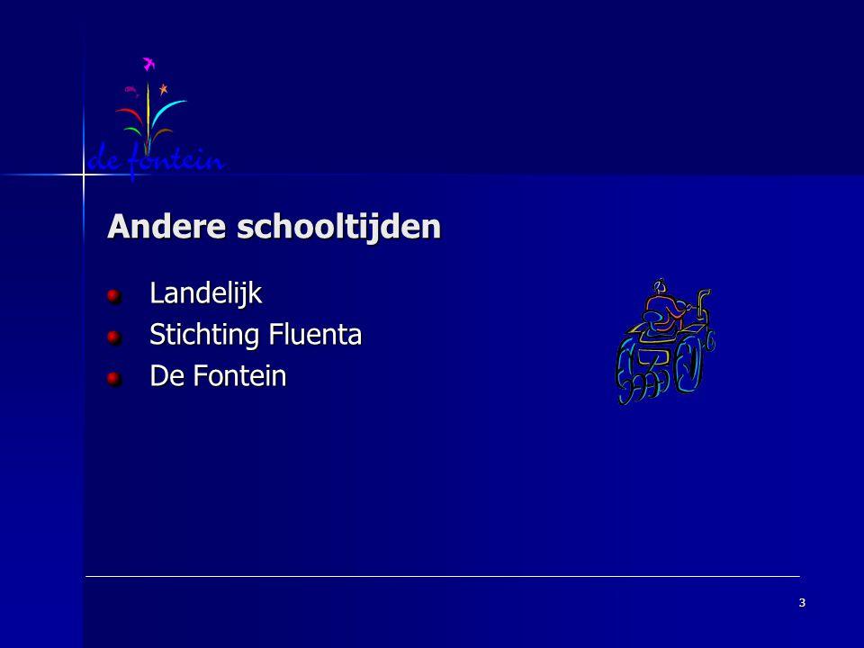 3 Andere schooltijden Landelijk Stichting Fluenta De Fontein