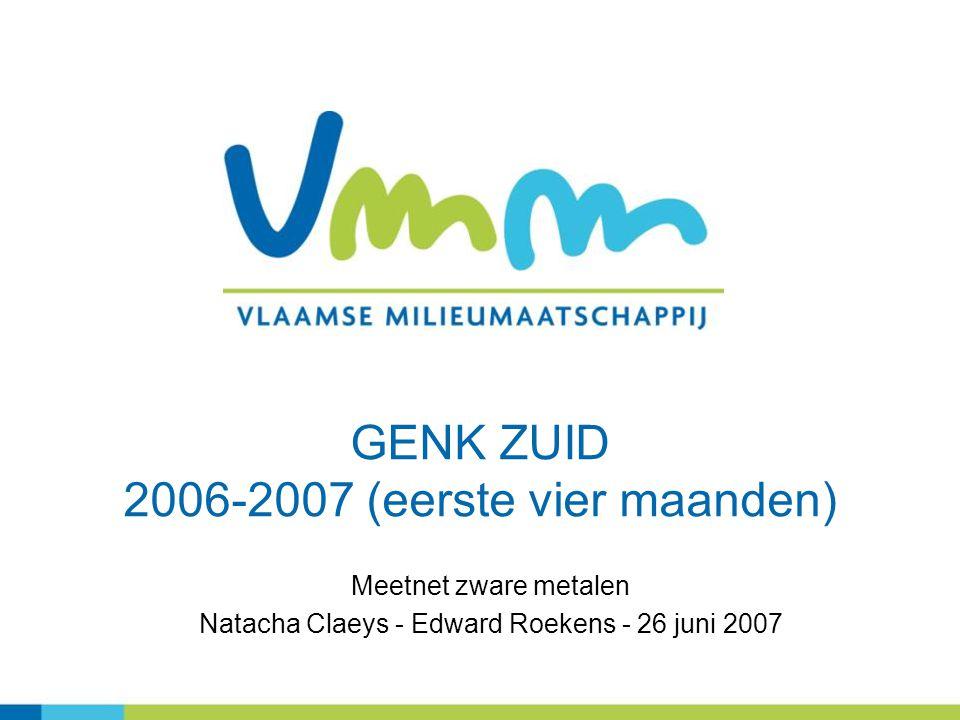 52 Topics Genk - Zuid Zware Metalen in de omgevingslucht 2006- 2007 (eerste kwartaal) Speciatie Project: 'Milieumetingen op de basisschool 'De Sleutel' ( okt 2006- -febr 2007) Andere VMM metingen (HF – dioxines en PCB 126)