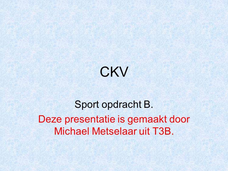 CKV Sport opdracht B. Deze presentatie is gemaakt door Michael Metselaar uit T3B.