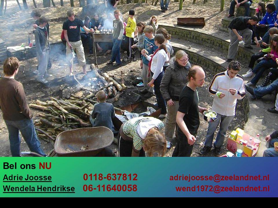 Bel ons NU Adrie Joosse 0118-637812 adriejoosse@zeelandnet.nl Wendela Hendrikse 06-11640058 wend1972@zeelandnet.nl