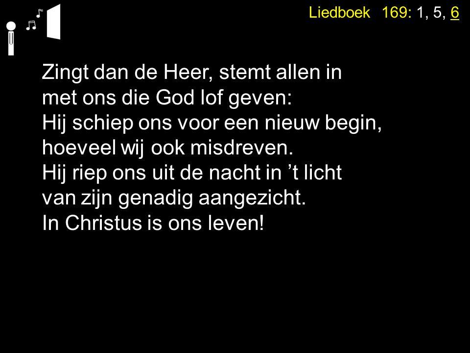Votum en Zegengroet Zingen:Liedboek 169: 1, 5, 6 Gebed Lezen:Deuteronomium 6: 4 - 13, Hebreeën 2: 14 - 18 Zingen:Psalm 78: 1, 2 Preek over Lucas 4: 5 – 8 Zingen:Gezang 41 (NG 22)