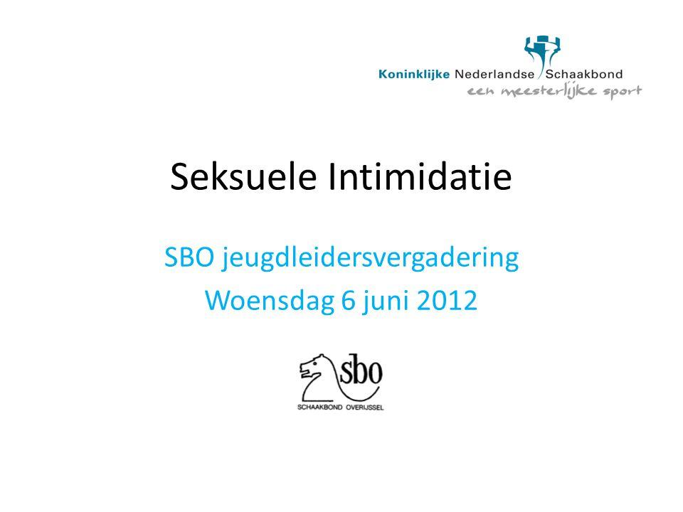 Seksuele Intimidatie SBO jeugdleidersvergadering Woensdag 6 juni 2012