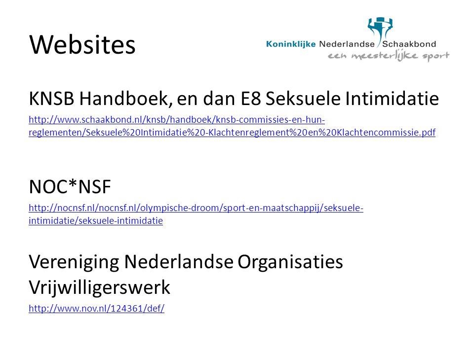 Websites KNSB Handboek, en dan E8Seksuele Intimidatie http://www.schaakbond.nl/knsb/handboek/knsb-commissies-en-hun- reglementen/Seksuele%20Intimidati