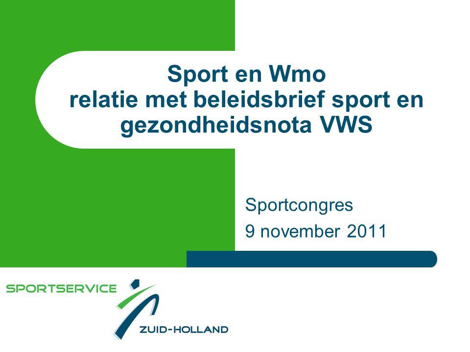 Sport en Wmo relatie met beleidsbrief sport en gezondheidsnota VWS Sportcongres 9 november 2011