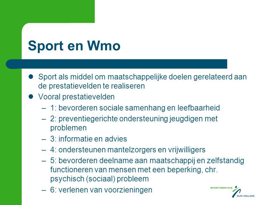 Sport en Wmo Sport als middel om maatschappelijke doelen gerelateerd aan de prestatievelden te realiseren Vooral prestatievelden –1: bevorderen social