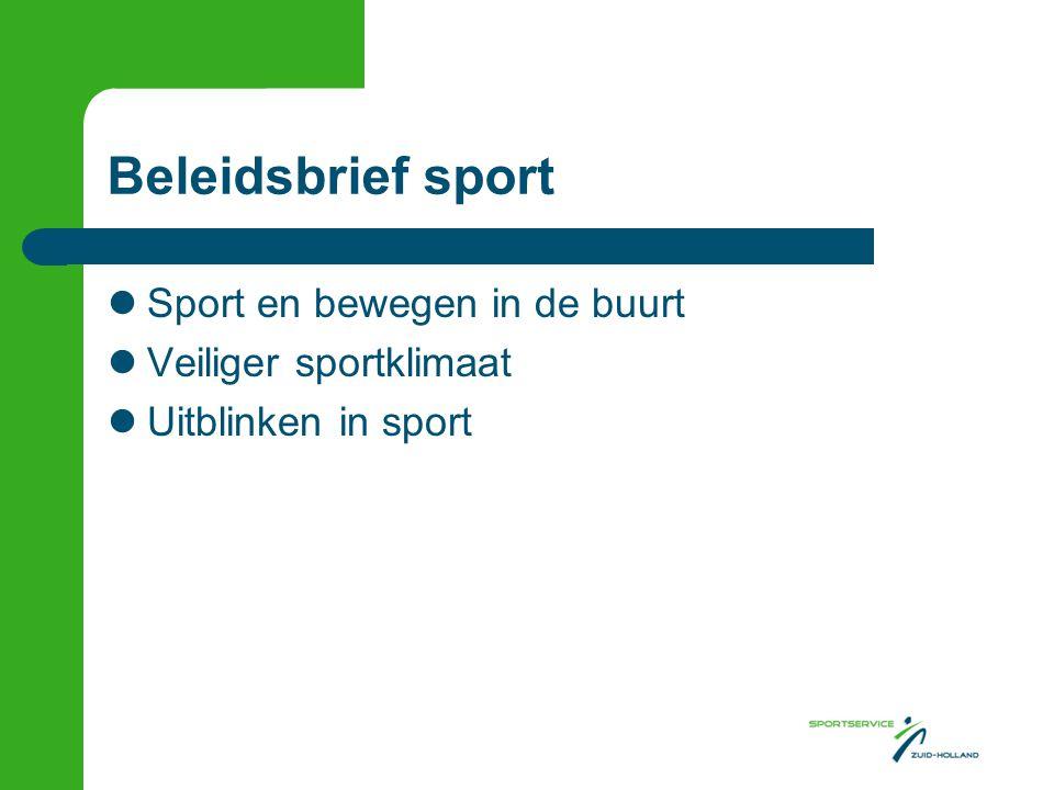 Beleidsbrief sport Sport en bewegen in de buurt Veiliger sportklimaat Uitblinken in sport