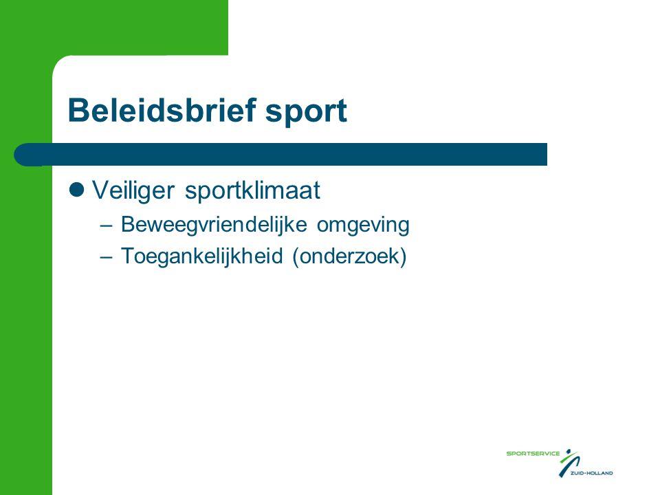 Beleidsbrief sport Veiliger sportklimaat –Beweegvriendelijke omgeving –Toegankelijkheid (onderzoek)
