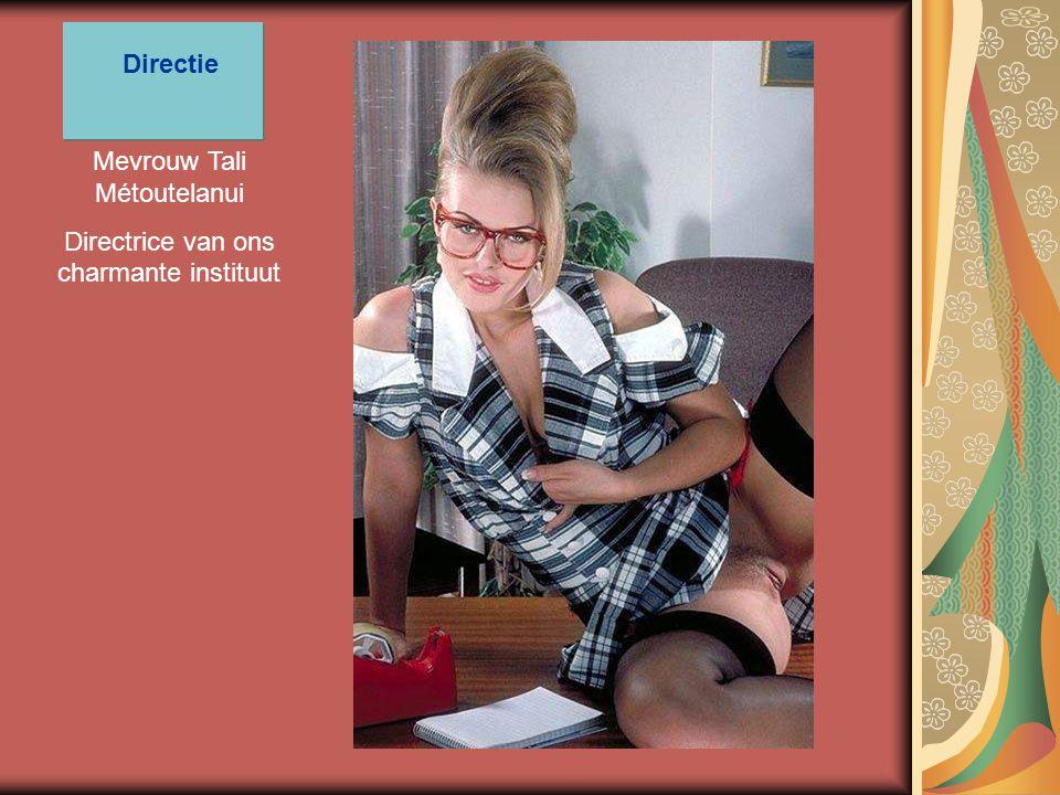 Mevrouw Tali Métoutelanui Directrice van ons charmante instituut Directie