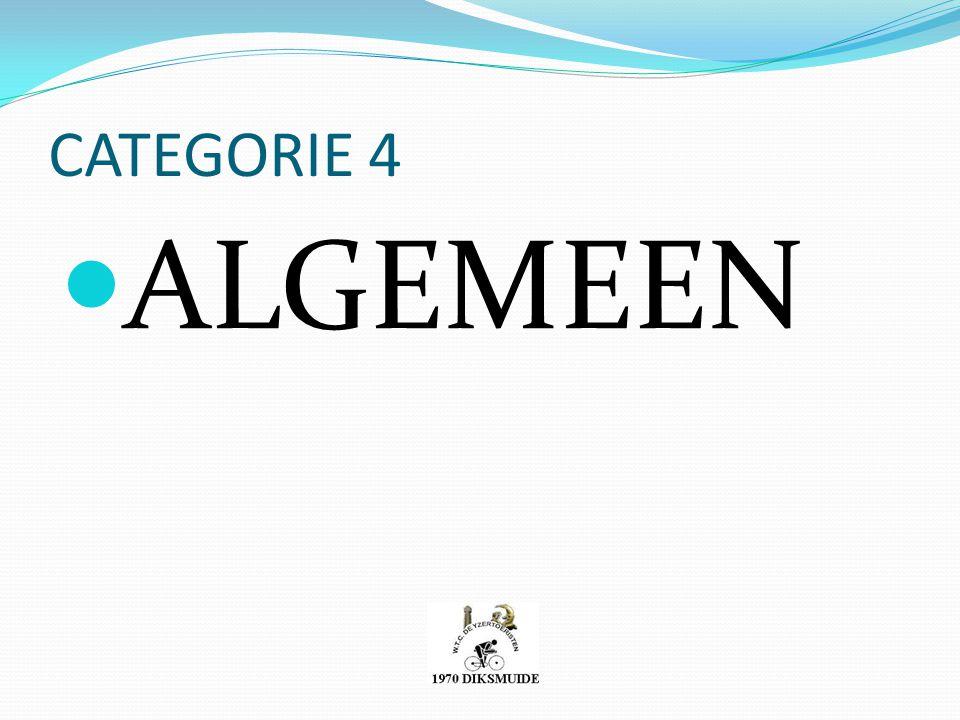CATEGORIE 4 ALGEMEEN