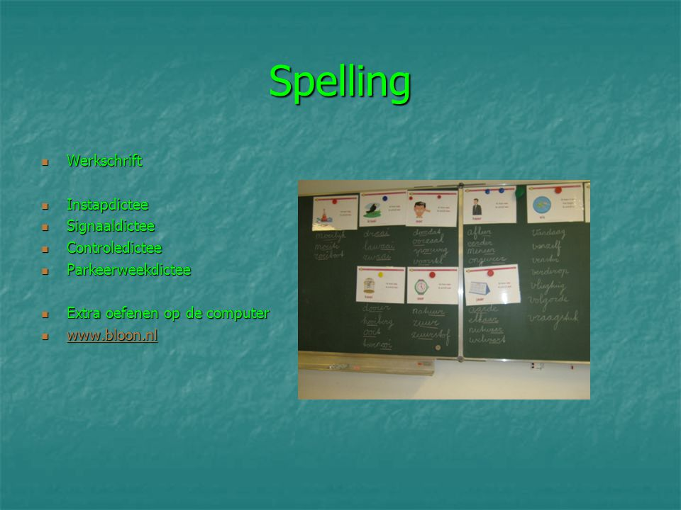 Spelling Werkschrift Werkschrift Instapdictee Instapdictee Signaaldictee Signaaldictee Controledictee Controledictee Parkeerweekdictee Parkeerweekdict