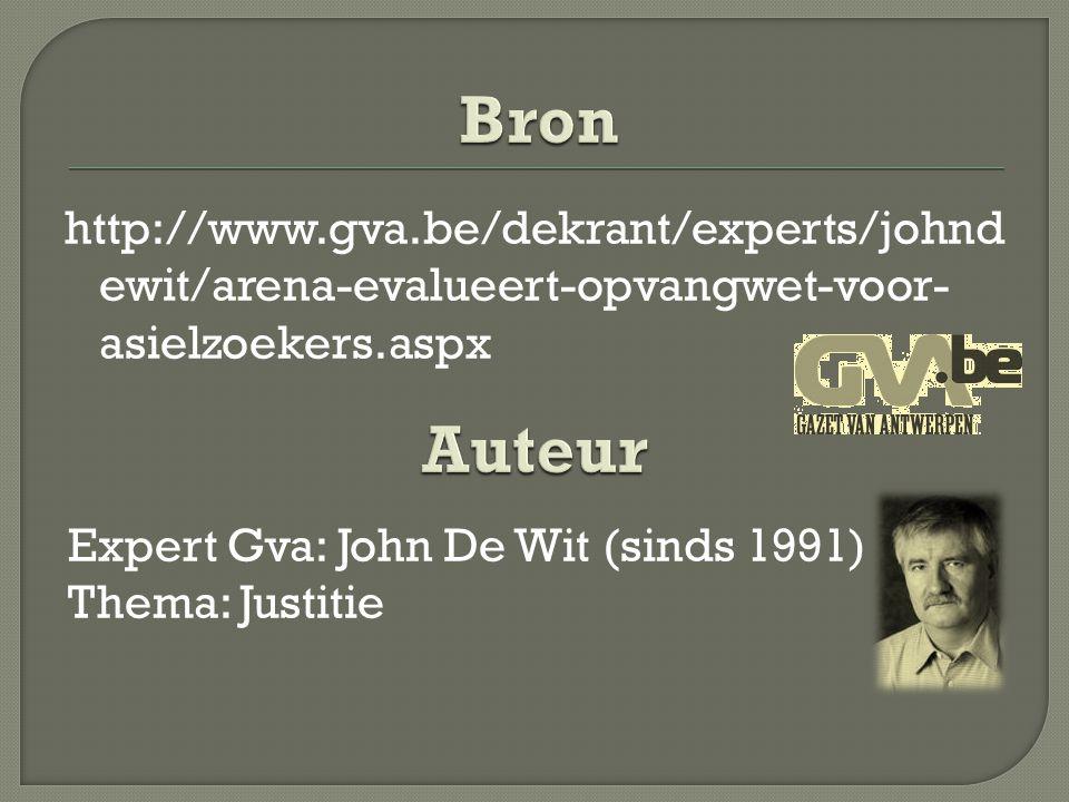 http://www.gva.be/dekrant/experts/johnd ewit/arena-evalueert-opvangwet-voor- asielzoekers.aspx Expert Gva: John De Wit (sinds 1991) Thema: Justitie
