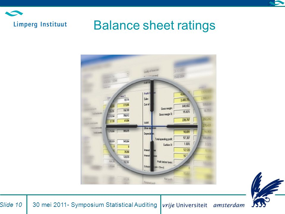 Balance sheet ratings Slide 1030 mei 2011- Symposium Statistical Auditing