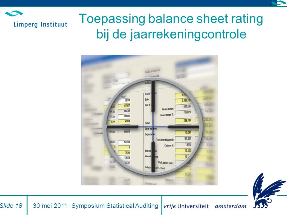 Toepassing balance sheet rating bij de jaarrekeningcontrole Slide 1830 mei 2011- Symposium Statistical Auditing