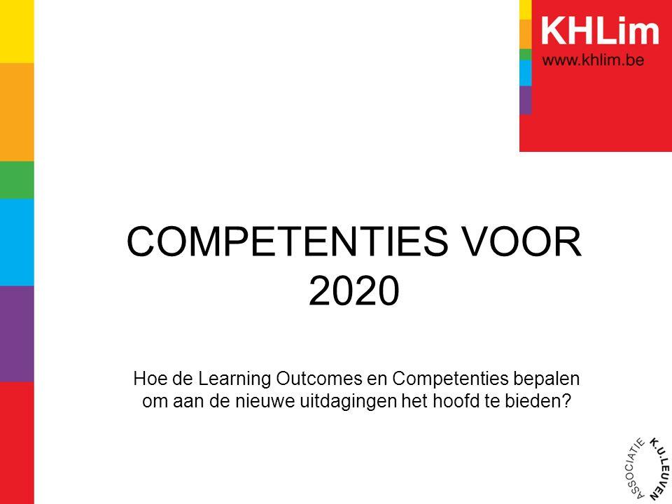 COMPETENTIES VOOR 2020 Hoe de Learning Outcomes en Competenties bepalen om aan de nieuwe uitdagingen het hoofd te bieden?