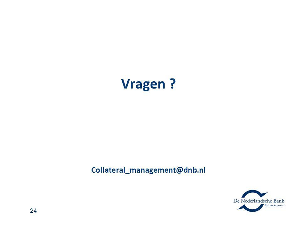 24 Vragen ? Collateral_management@dnb.nl
