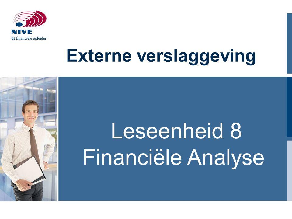 Externe verslaggeving Leseenheid 8 Financiële Analyse