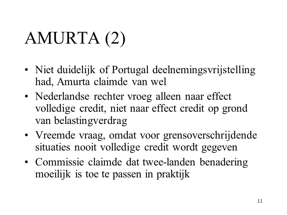 11 AMURTA (2) Niet duidelijk of Portugal deelnemingsvrijstelling had, Amurta claimde van wel Nederlandse rechter vroeg alleen naar effect volledige cr
