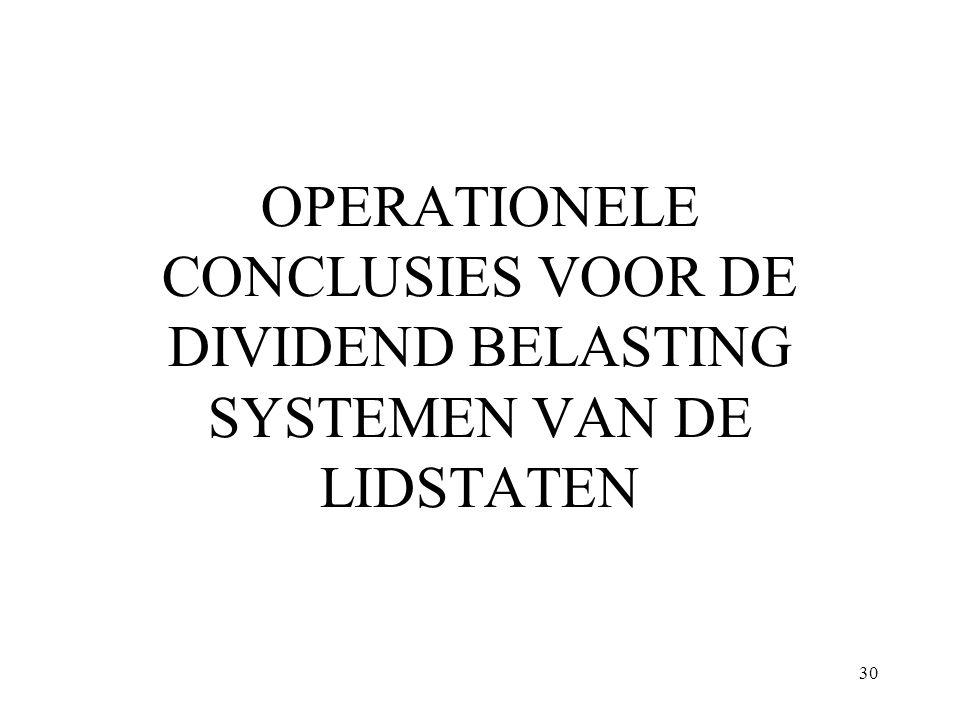 30 OPERATIONELE CONCLUSIES VOOR DE DIVIDEND BELASTING SYSTEMEN VAN DE LIDSTATEN