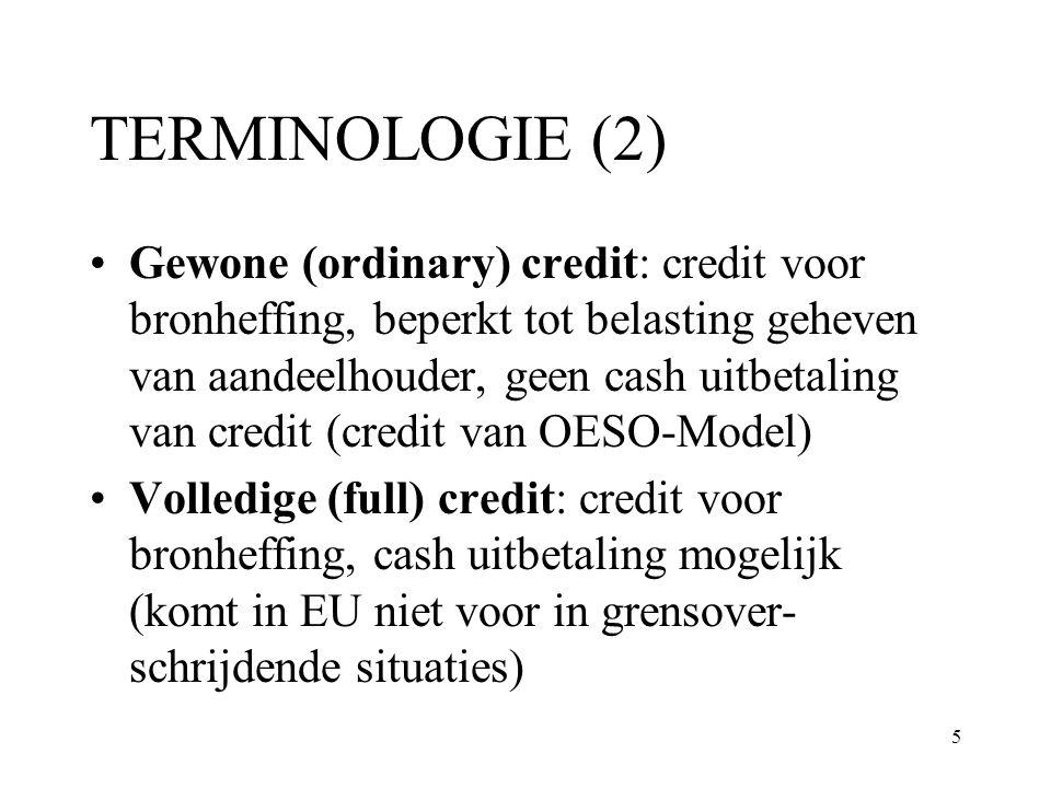 5 TERMINOLOGIE (2) Gewone (ordinary) credit: credit voor bronheffing, beperkt tot belasting geheven van aandeelhouder, geen cash uitbetaling van credi