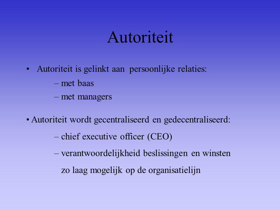 Autoriteit Autoriteit is gelinkt aan persoonlijke relaties: –met baas –met managers Autoriteit wordt gecentraliseerd en gedecentraliseerd: – chief exe