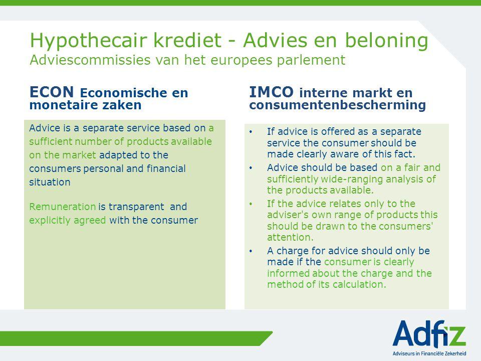 Hypothecair krediet - Advies en beloning Adviescommissies van het europees parlement ECON Economische en monetaire zaken Advice is a separate service