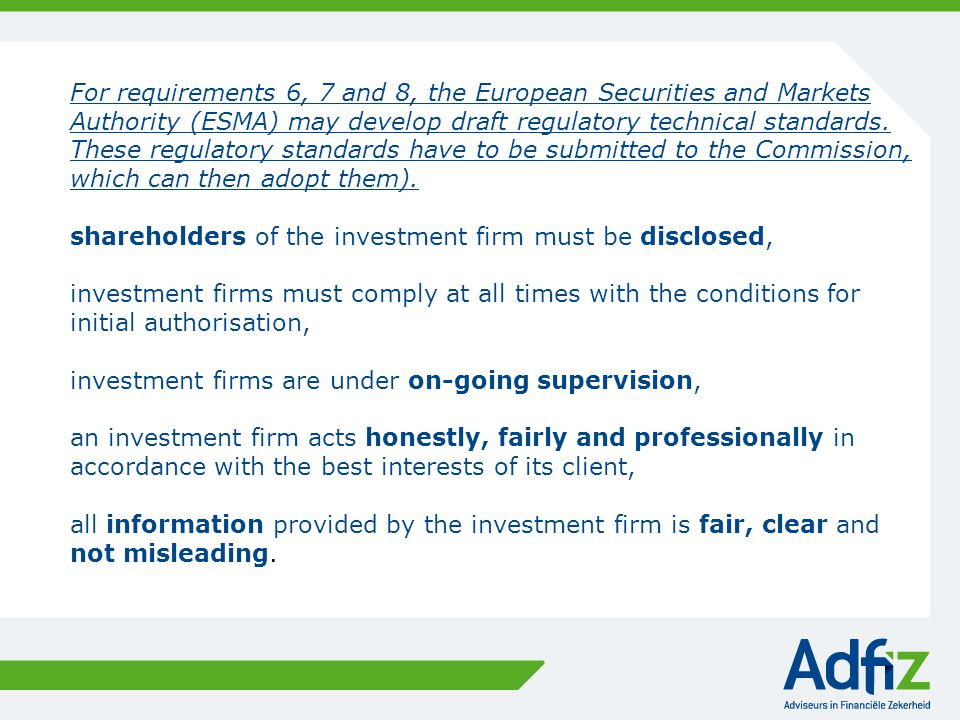 For requirements 6, 7 and 8, the European Securities and Markets Authority (ESMA) may develop draft regulatory technical standards. These regulatory s