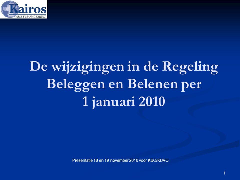 1 De wijzigingen in de Regeling Beleggen en Belenen per 1 januari 2010 Presentatie 18 en 19 november 2010 voor KBO/KBVO