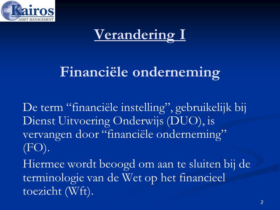 """Verandering I Financiële onderneming De term """"financiële instelling"""", gebruikelijk bij Dienst Uitvoering Onderwijs (DUO), is vervangen door """"financiël"""