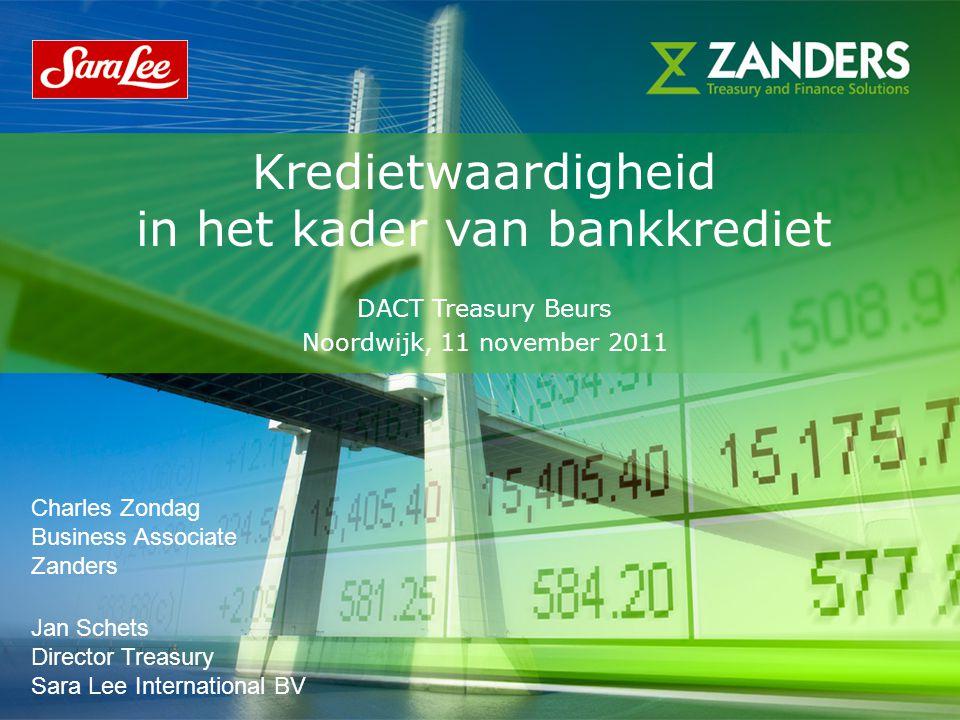 1 Kredietwaardigheid in het kader van bankkrediet DACT Treasury Beurs Noordwijk, 11 november 2011 Charles Zondag Business Associate Zanders Jan Schets