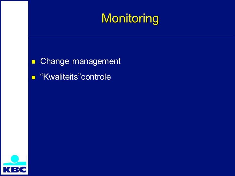 "Monitoring Change management ""Kwaliteits""controle"