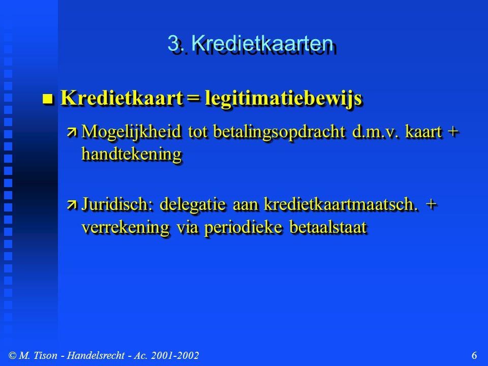 © M. Tison- Handelsrecht - Ac. 2001-20026 3.