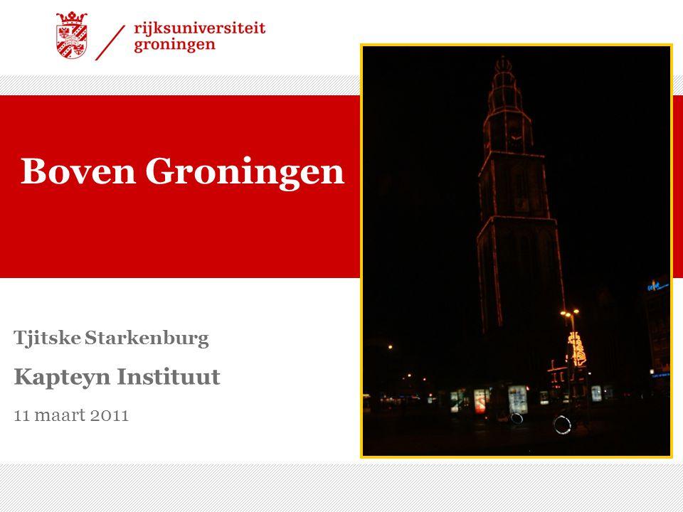 01/08/09 | 1 Tjitske Starkenburg Kapteyn Instituut 11 maart 2011 Boven Groningen
