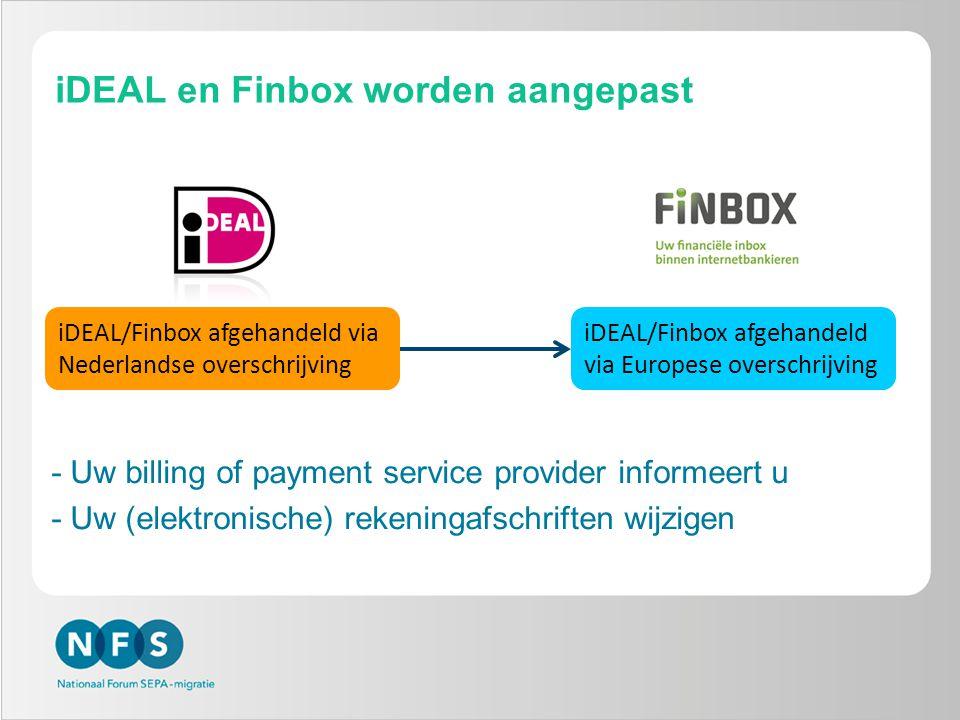 iDEAL en Finbox worden aangepast iDEAL/Finbox afgehandeld via Nederlandse overschrijving iDEAL/Finbox afgehandeld via Europese overschrijving -Uw bill