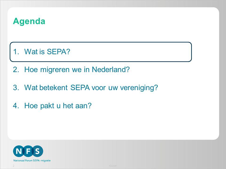 Agenda 1.Wat is SEPA? 2.Hoe migreren we in Nederland? 3.Wat betekent SEPA voor uw vereniging? 4.Hoe pakt u het aan? 2Kluwer