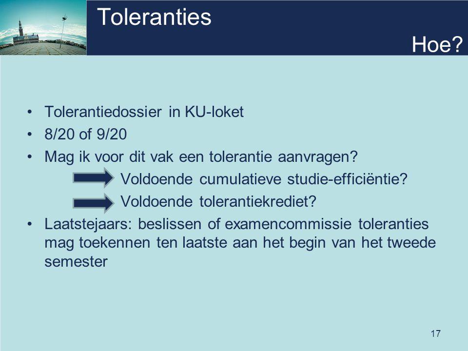 17 Toleranties Tolerantiedossier in KU-loket 8/20 of 9/20 Mag ik voor dit vak een tolerantie aanvragen.