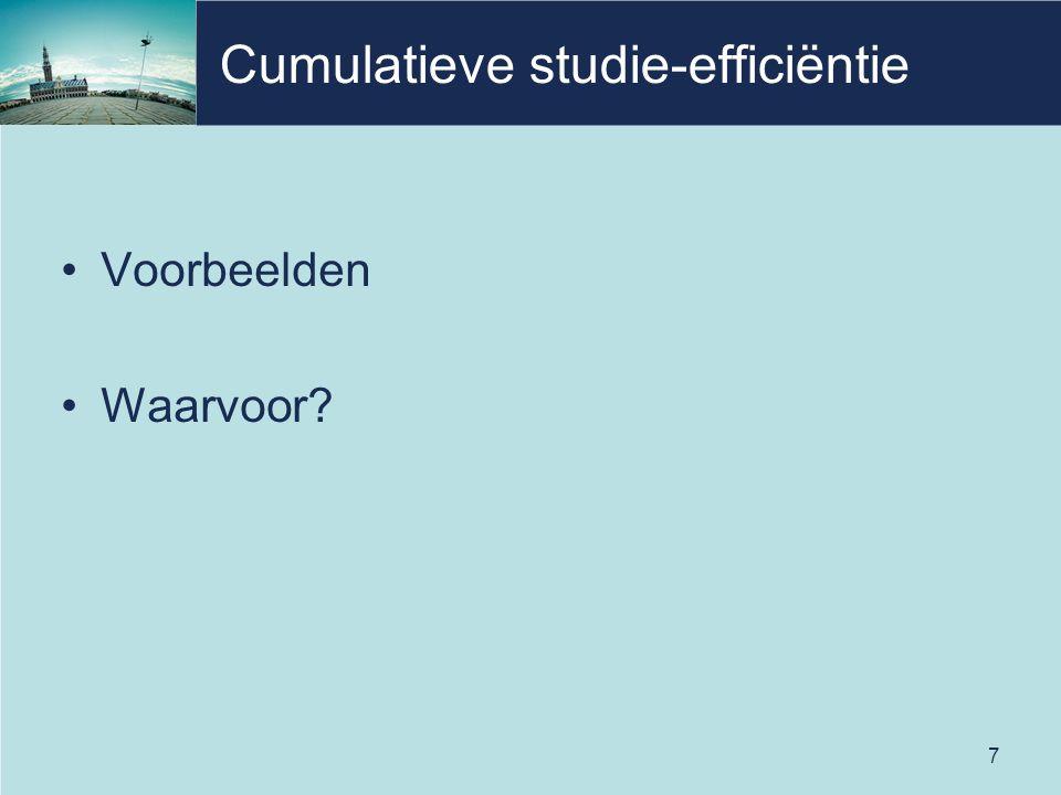 7 Cumulatieve studie-efficiëntie Voorbeelden Waarvoor?