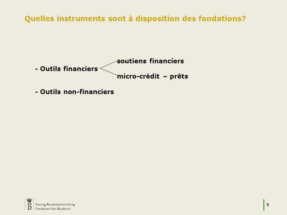 5 Quelles instruments sont à disposition des fondations.