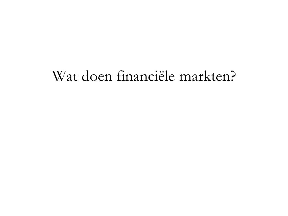 Wat doen financiële markten