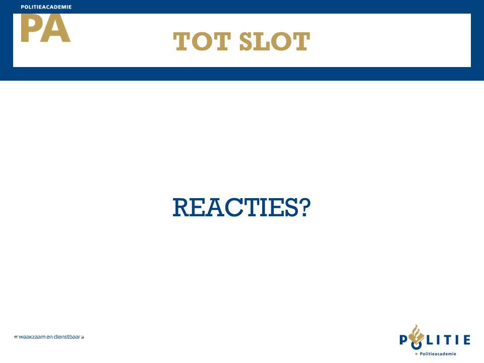 TOT SLOT REACTIES?