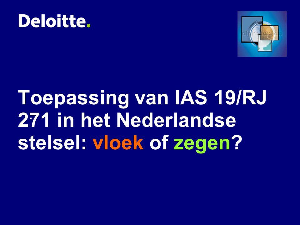 Toepassing van IAS 19/RJ 271 in het Nederlandse stelsel: vloek of zegen?.