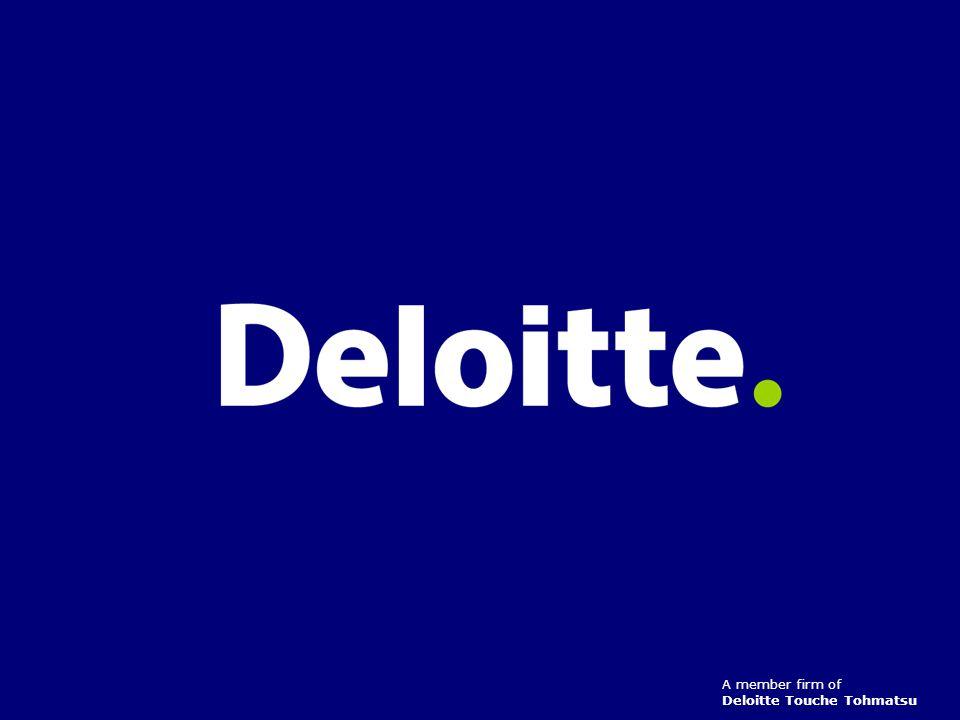 ©2004 Deloitte A member firm of Deloitte Touche Tohmatsu