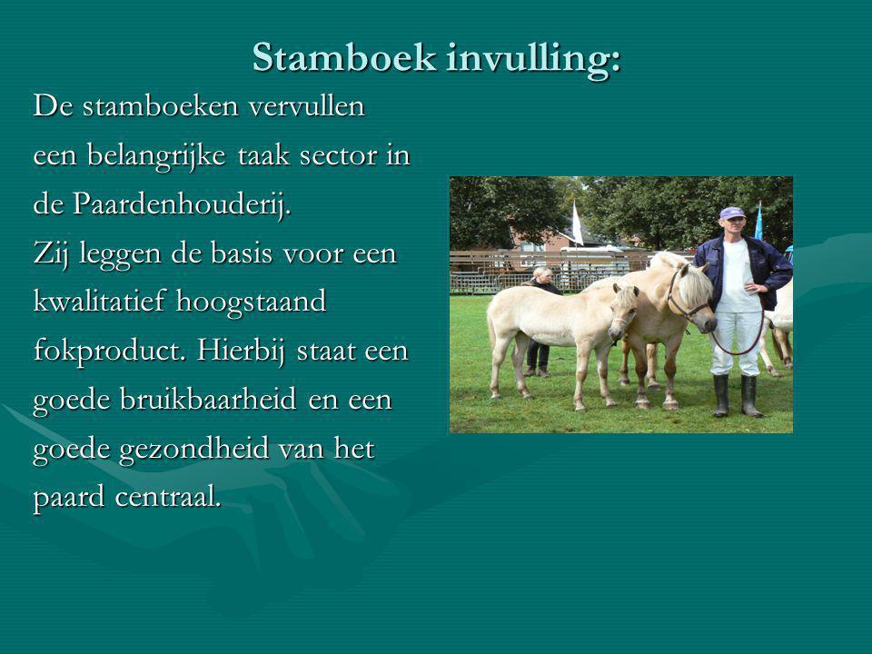 Stamboek invulling: De stamboeken vervullen een belangrijke taak sector in de Paardenhouderij.