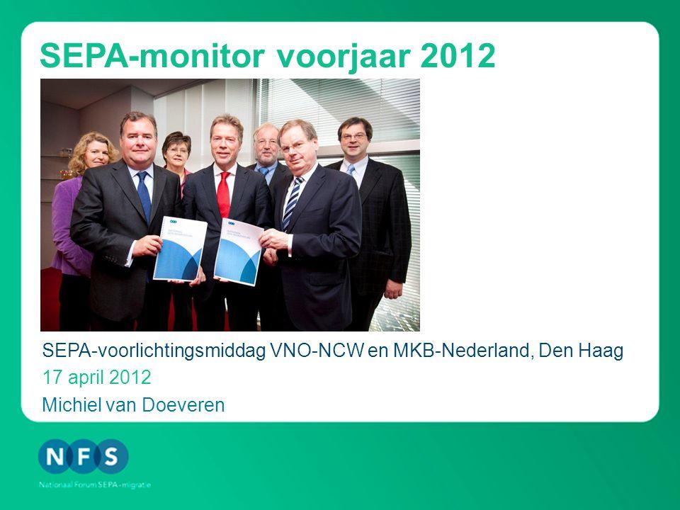 SEPA-monitor voorjaar 2012 SEPA-voorlichtingsmiddag VNO-NCW en MKB-Nederland, Den Haag 17 april 2012 Michiel van Doeveren