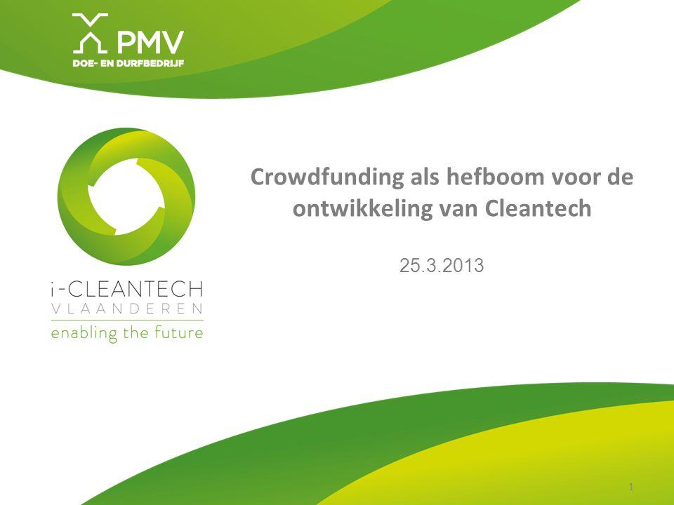 1 Crowdfunding als hefboom voor de ontwikkeling van Cleantech 25.3.2013 1